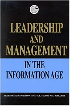 Leadership and Management in the Information Age (Emirates Center for Strategic Studies and Research (Paperback))