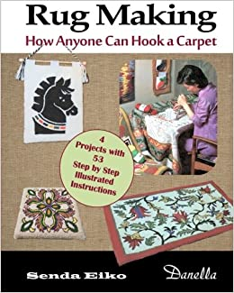 Rug Making: How Anyone Can Hook a Carpet Paperback – Import, 20 Feb 2015