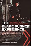 The Blade Runner Experience- The Legacy of A Science Fiction Classic