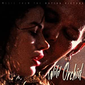 Wild Orchid: Music From The Motion Picture