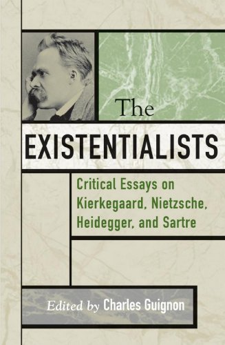 The Existentialists: Critical Essays on Kierkegaard, Nietzsche, Heidegger, and Sartre (Critical Essays on the Classics Series)