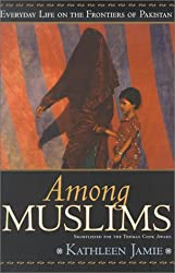 Among Muslims: Everyday Life on the Frontiers of Pakistan