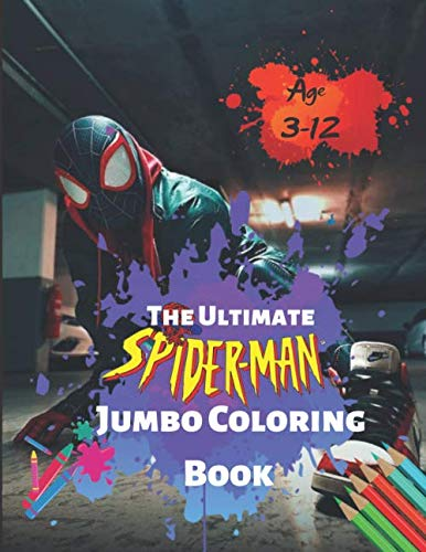 (The Ultimate Spider-man Jumbo Coloring Book Age 3-12: Spiderman Coloring Book: Spiderman Comics Jumbo Coloring Book For Kids Ages 4-8)