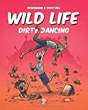 Wild Life - Dirty Dancing