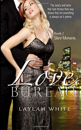Read Online Love Bureau: The twist and turns that fate throws their way shows that not everything is as it seems (Silent Moments) (Volume 2) pdf epub