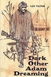 Dark Other Adam Dreaming, Len Fulton, 0913218499