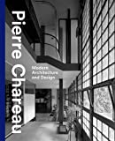 Pierre Chareau: Modern Architecture and Design
