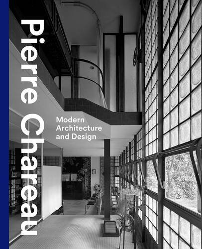 Pierre Chareau: Modern Architecture and Design (Cohen Collection Furniture)