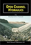 Open Channel Hydraulics, French, Richard H., 1887201440