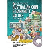 Renniks Australian Coin & Banknote Values 30th Edition: The Leading Guide for Australian Coin and Banknote Values. 1800…