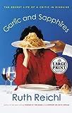 Garlic and Sapphires, Ruth Reichl, 0375435468