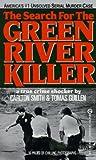 The Search for the Green River Killer, Carlton Smith and Tomas Guillen, 0451402391