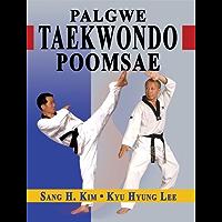 Tae Kwon Do Palgwe Poomsae (Tae Kwon Do Poomsae Book 2) (English Edition)