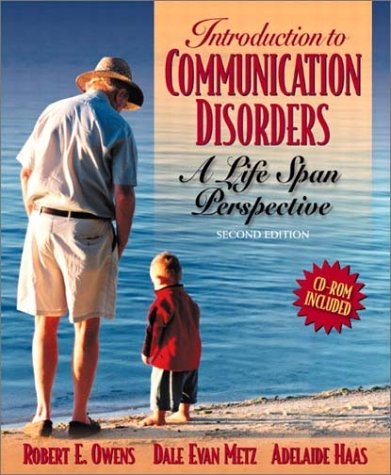 Introduction to Communication Disorders: A Life Span Perspective (2nd Edition)