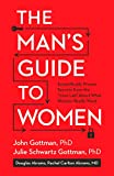 img - for The Man's Guide to Women: Scientifically Proven Secrets from the Love Lab About What Women Really Want book / textbook / text book