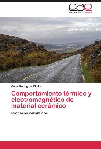 Descargar Libro Comportamiento Térmico Y Electromagnético De Material Cerámico Rodríguez Pinilla Omar