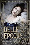 """""""Belle Epoque"""" av Elizabeth Ross"""