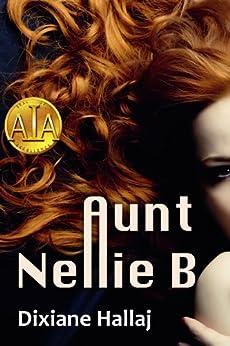 Aunt Nellie B by [Hallaj, Dixiane]
