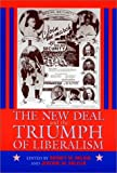 The New Deal and the Triumph of Liberalism, , 1558493204