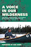 img - for A Voice in Our Wilderness: John Husar's Timeless Writings on the Outdoors, Strange Meals, and Life's Simple Moments book / textbook / text book