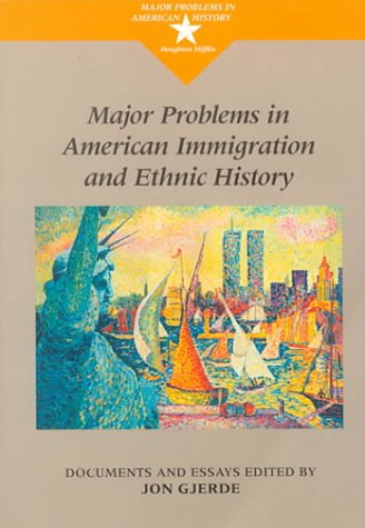 Major Problems in American Immigration and Ethnic History (Major Problems in American History)