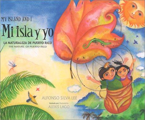 (Mi isla y yo / My Island and I: La naturaleza de Puerto Rico / The Nature of Puerto Rico )