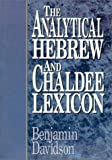 The Analytical Hebrew and Chaldee Lexicon, Benjamin Davidson, 0310398916