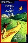 Vivre la magie des contes par Jean-Pascal Debailleul