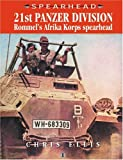 21st Panzer Division: Rommel's Africa Korps Spearhead (Spearhead Series)