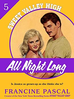 All Night Long (Sweet Valley High #5) by [Pascal, Francine]