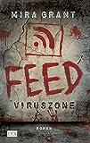 Feed - Viruszone (Newsflesh, Band 1)