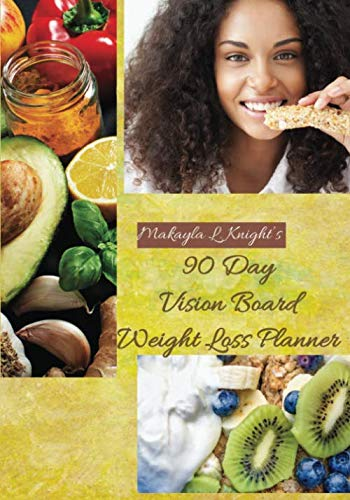 90 Day Vision Board Weight Loss Planner: Your Weekly Meal Planning Journal for Any Diet Plan Such As Detox or Intermittent Fasting , Carb Cycling For Women - Healthy Lifestyles (Weight Board)