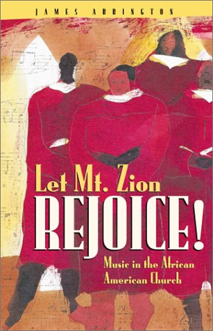 Books : Let Mt. Zion Rejoice!: Music in the African American Church