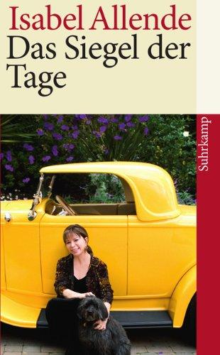 Das Siegel der Tage (suhrkamp taschenbuch) Taschenbuch – 16. November 2009 Isabel Allende Svenja Becker Suhrkamp Verlag 3518461265