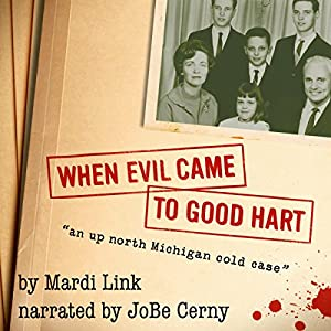 When Evil Came to Good Hart Audiobook
