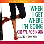 When I Get Where I'm Going | Cheryl Robinson
