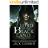 Lord of the Black Land: An Epic Fantasy: Part Two: A Dark Epic Fantasy Adventure Series (War of the Moonstone Book 2)