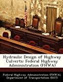 Hydraulic Design of Highway Culverts, , 1249147719