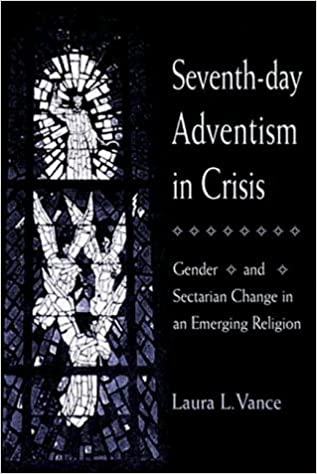 Seventh-day Adventism in Crisis: Gender and Sectarian Change in an Emerging Religion by Laura L. Vance (1-Jun-1999)