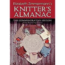Elizabeth Zimmermann's Knitter's Almanac: The Commemorative Edition (Dover Knitting, Crochet, Tatting, Lace)