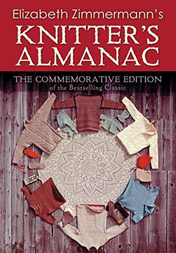 Elizabeth Zimmermann's Knitter's Almanac: The Commemorative Edition (Dover Knitting, Crochet, Tatting, Lace)