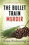 img - for The Bullet Train Murder (Josie Clark in Japan mysteries) (Volume 3) book / textbook / text book