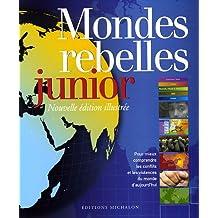 Mondes rebelles junior: Nouvelle édition illustrée