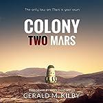 Colony Two Mars: Colony Mars, Book 2   Gerald M. Kilby