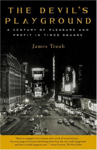 The Devil's Playground: A Century of Pleasure and Profit in Times Square cover