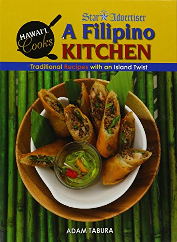 A Filipino Kitchen: Traditional Recipes With an Island Twist
