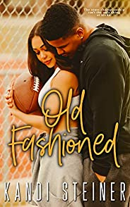 Old Fashioned: A Small Town Sports Romance (Becker Brothers Book 4)