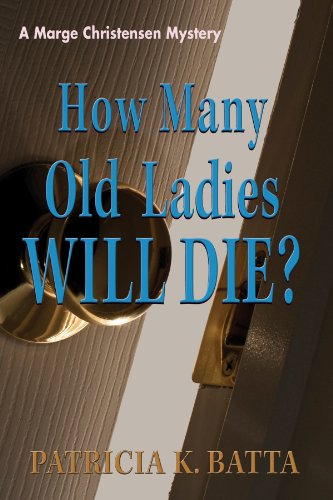 How Many Old Ladies Will Die? (A Marge Christensen Mystery Book 5)