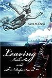 Leaving Nashville and other Departures, Karen Dunn, 0595899196