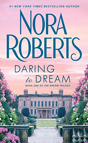 Daring to dream dream trilogy book 1 kindle edition by nora daring to dream dream trilogy book 1 by roberts nora fandeluxe Choice Image